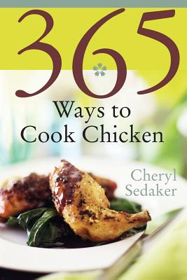 365 Ways To Cook Chicken By Sedeker, Cheryl