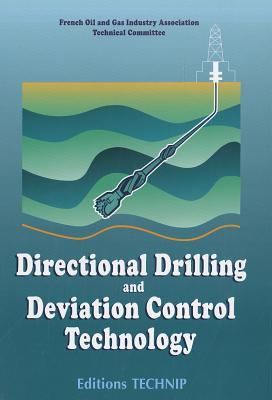 Directional Drilling and Deviation Contcontrol Technology By Editions Technip